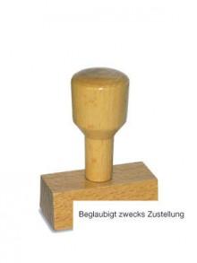 Holzstempel Beglaubigt zwecks Zustellung