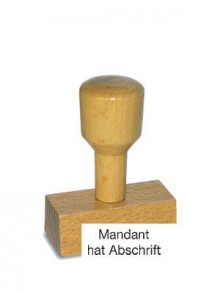 Holzstempel Mandant hat Abschrift
